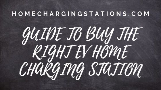 Guide to buy the right ev home charging station banner